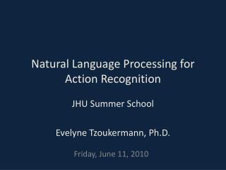 Natural Language Processing for Action Recognition