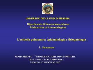 Dipartimento di Neuroscienze , Scienze Psichiatriche ed Anestesiologiche