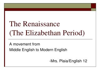 The Renaissance (The Elizabethan Period)