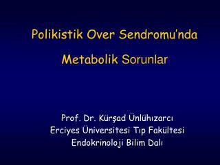 Polikistik Over Sendromu'nda Metabolik  Sorunlar