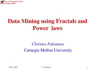 Data Mining using Fractals and  Power  laws