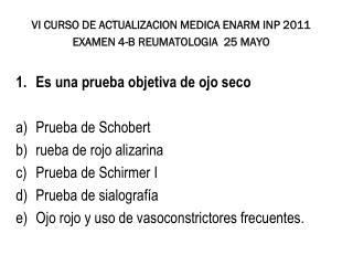 VI CURSO DE ACTUALIZACION MEDICA ENARM INP 2011 EXAMEN  4-B  REUMATOLOGIA   25  MAYO