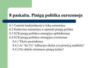8 paskaita. Pinigų politika eurozonoje