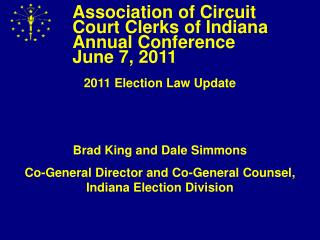Association of Circuit Court Clerks of Indiana Annual Conference June 7, 2011