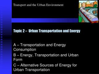 Topic 2 –  Urban Transportation and Energy