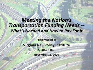 Meeting the Nation's Transportation Funding Needs -- What's Needed and How to Pay For It