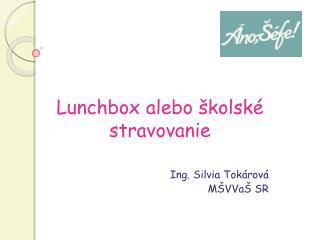 Lunchbox alebo �kolsk� stravovanie