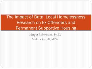 The Impact of Data: Local Homelessness Research on Ex-Offenders and Permanent  Supportive  Housing