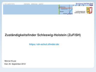Zust�ndigkeitsfinder Schleswig-Holstein (ZuFiSH)