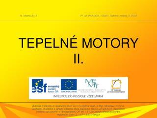 TEPELNÉ MOTORY II.