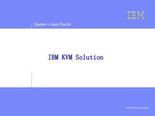 IBM KVM Solution
