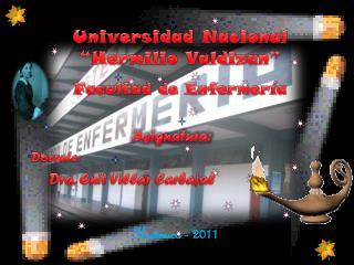 """Universidad Nacional """" Hermilio Valdizan """" Facultad de Enfermer ía"""