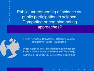 Public understanding of science vs. public participation in science: