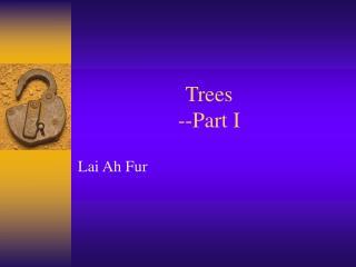 Trees --Part I
