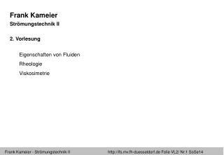 Frank Kameier Strömungstechnik II 2. Vorlesung