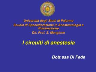 Universit� degli Studi di Palermo Scuola di Specializzazione in Anestesiologia e Rianimazione
