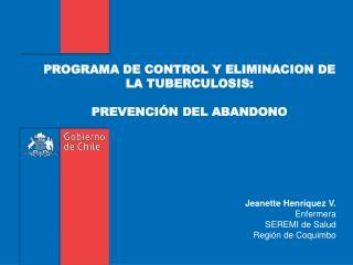 PROGRAMA DE CONTROL Y ELIMINACION DE LA TUBERCULOSIS: PREVENCIÓN DEL ABANDONO