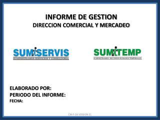 INFORME DE GESTION  DIRECCION COMERCIAL Y MERCADEO