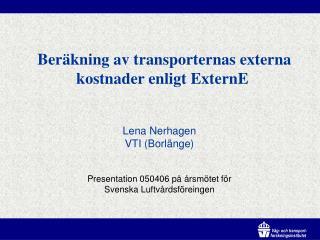 Ber�kning av transporternas externa  kostnader enligt ExternE