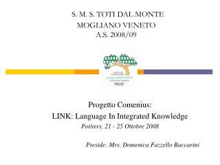 Progetto Comenius: LINK: Language In Integrated Knowledge Poitiers, 21 - 25 Ottobre 2008