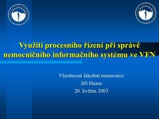 Využití procesního řízení při správě nemocničního informačního systému ve VFN
