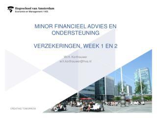 Minor Financieel advies en ondersteuning Verzekeringen, week 1 en 2