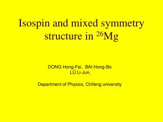 Isospin and mixed symmetry structure in  26 Mg