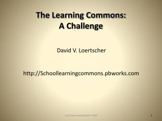 The Learning Commons:  A Challenge