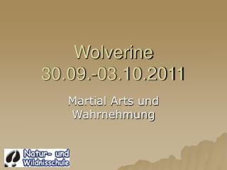 Wolverine 30.09.-03.10.2011