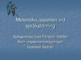 Motoriska aspekter vid språkstörning