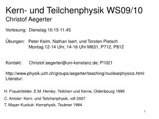 C. Amsler: Kern- und Teilchenphysik, vdf 2007
