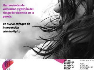 Herramientas  de  valoración  y  gestió́n del riesgo de violencia en la pareja: