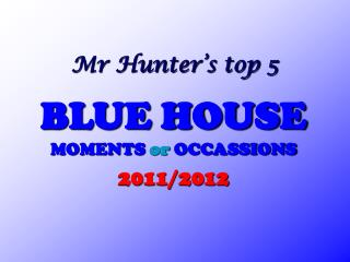 Mr Hunter's top 5