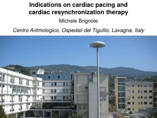 Indications on cardiac pacing and  cardiac resynchronization therapy Michele  Brignole