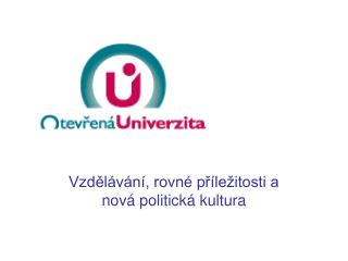 Vzdělávání, rovné příležitosti a nová politická kultura