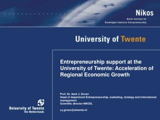 Entrepreneurship support at the University of Twente: Acceleration of Regional Economic Growth