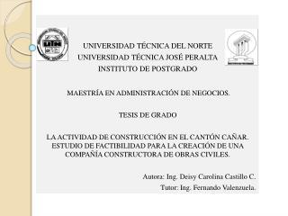 UNIVERSIDAD T�CNICA DEL NORTE UNIVERSIDAD T�CNICA JOS� PERALTA INSTITUTO DE POSTGRADO