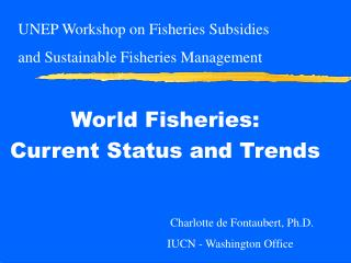 World Fisheries:  Current Status and Trends