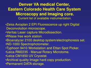 Denver VA medical Center,  Eastern Colorado Health Care System  Microscopy and Imaging core.