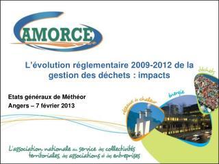 L'évolution réglementaire 2009-2012 de la gestion des déchets : impacts