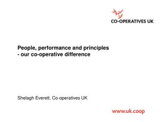 People, performance and principles   - our co-operative difference