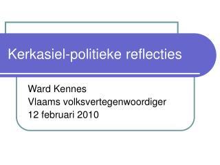 Kerkasiel-politieke reflecties