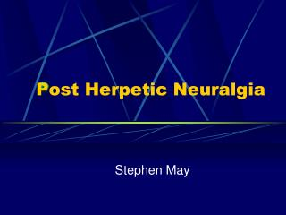 Post Herpetic Neuralgia