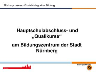 """Hauptschulabschluss- und """"Qualikurse""""  am Bildungszentrum der Stadt Nürnberg"""