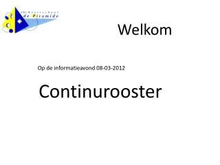 Op de informatieavond 08-03-2012  Continurooster