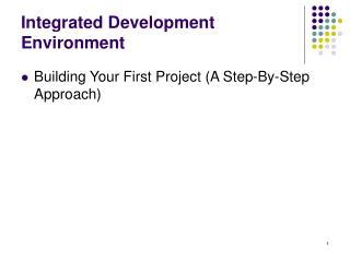 Integrated Development Environment