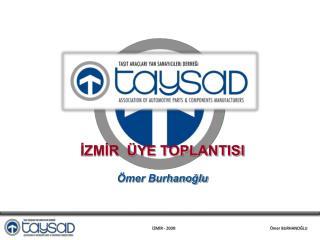 İZMİR  ÜYE TOPLANTISI Ömer Burhanoğlu