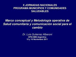 X JORNADAS NACIONALES PROGRAMA MUNICIPIOS Y COMUNIDADES SALUDABLES
