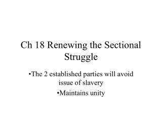 Ch 18 Renewing the Sectional Struggle
