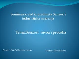 Seminarski rad iz predmeta Senzori i   industrijska mjerenja               Tema:Senzori  nivoa i protoka